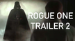 ROGUE ONE: A Star Wars Story - Official Movie Trailer #2 - Felicity Jones