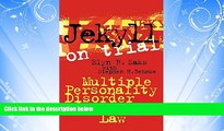 read here  Jekyll on Trial: Multiple Personality Disorder and Criminal Law