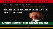 [Read PDF] Great Wall Street Retirement Scam What THEY Don t Want You to Know about 401ks, IRA and