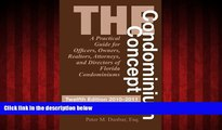READ book  The Condominium Concept: A Practical Guide for Officers, Owners, Realtors, Attorneys,