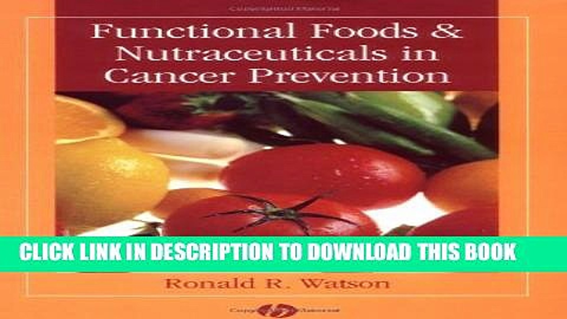 Functional Foods & Nutraceuticals in Cancer Prevention