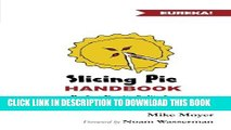 [PDF] Slicing Pie Handbook: Perfectly Fair Equity Splits for Bootstrapped Startups Popular