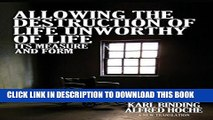 [PDF] Allowing the Destruction of Life Unworthy of Life: Its Measure and Form Full Online