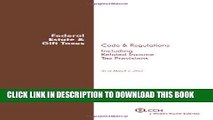 [PDF] Federal Estate   Gift Taxes: Code   Regulations (Including Related Income Tax Provisions),