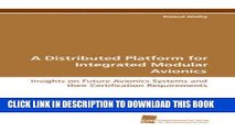 [PDF] A Distributed Platform for Integrated Modular Avionics: Insights on Future Avionics Systems