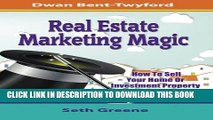 [Read PDF] Real Estate Marketing Magic: How to Sell Your Home or Investment Property in 2 Hours