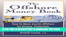 [PDF] The Offshore Money Book: How to Move Assets Offshore for Privacy, Protection, and Tax