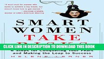 [PDF] Smart Women Take Risks: Six Steps for Conquering Your Fears and Making the Leap to Success