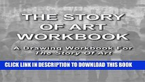 [PDF] The Story Of Art Workbook: A Supplemental Workbook For The Story Of Art By E.H. Gombrich