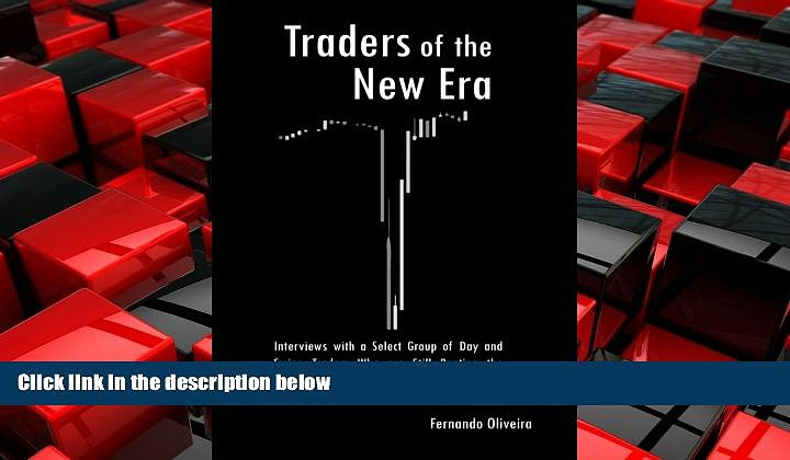 READ book  Traders of the New Era: Interviews with a Select Group of Day and Swing Traders Who