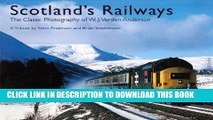 [PDF] Scotland s Railways: The Classic Photography of W.J. Verden Anderson Full Online