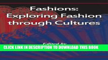 [PDF] Fashions: Exploring Fashion Through Cultures (Critical Issues) Full Online