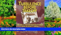 Deals in Books  Turbulence Before Takeoff: The Life   Times of Aviation Pionerr Marlon Dewitt