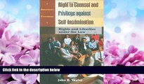 EBOOK ONLINE  Right to Counsel and Privilege against Self-Incrimination: Rights and Liberties