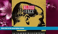 FREE PDF  Blood in the Face: The Ku Klux Klan, Aryan Nations, Nazi Skinheads, and the Rise of a