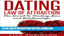 Dating: Law of Attraction- The Secret to Finding Love and Relationships (Dating tips, dating