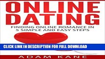 Online Dating: Finding Online Romance in 5 Simple and Easy Steps (Online Relationships, Profile,