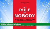 Free [PDF] Downlaod  The Rule of Nobody: Saving America from Dead Laws and Broken Government