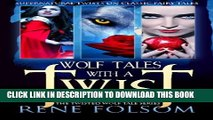 [PDF] Wolf Tales with a Twist: A Paranormal Romance Twisted Wolf Tales Series Set Full Colection