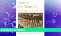READ book  Votes for Women: The Struggle for Suffrage Revisited (Viewpoints on American Culture)