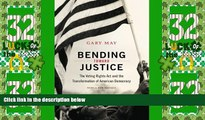 Must Have PDF  Bending Toward Justice: The Voting Rights Act and the Transformation of American