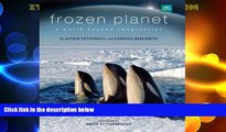 Enjoyed Read Frozen Planet: A World Beyond Imagination