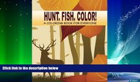 Enjoyed Read Hunt. Fish. Color!: A Coloring Book for Everyone