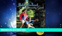For you The Palmetto Trail Lowcountry Guide (Lowcountry Guides)