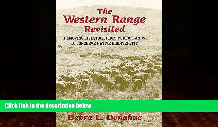 Enjoyed Read The Western Range Revisited: Removing Livestock from Public Lands to Conserve Native