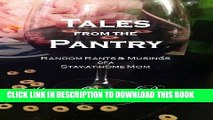 [PDF] Tales from the Pantry: Random Rants   Musings of a Stay-at-home Mom Full Colection