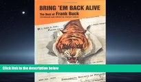 Pdf Online Bring 'Em Back Alive: The Best of Frank Buck