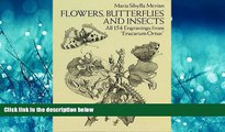 """Pdf Online Flowers, Butterflies and Insects: All 154 Engravings from """"Erucarum Ortus"""" (Dover"""