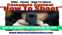 [PDF] How To Shoot | How To Be a Crack Shot | Shooting a Pistol | Shooting a Handgun Full Colection