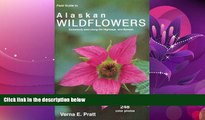 Popular Book Field Guide to Alaskan Wildflowers: Commonly Seen Along Highways and Byways