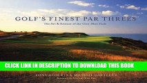 [PDF] Golf s Finest Par Threes: The Art   Science of the One-Shot Hole Popular Online