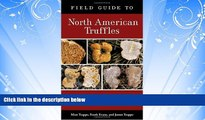 Enjoyed Read Field Guide to North American Truffles: Hunting, Identifying, and Enjoying the World