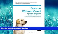 READ ONLINE Divorce Without Court: A Guide to Mediation   Collaborative Divorce READ PDF FILE ONLINE
