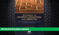 READ  Settlement of Patent Litigation and Disputes: Improving Decisions and Agreements to Settle