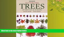 eBook Download Illustrated Trees of Britain and Northern Europe: A Complete Guide to the Trees of