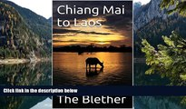 Must Have PDF  Chiang Mai to Laos: The Slow Boat to Luang Prabang (Thai Travel Guide Book 5)  Best