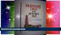 Must Have  Travellers  tales of the South China coast: Hong Kong, Canton, Macao  READ Ebook Full