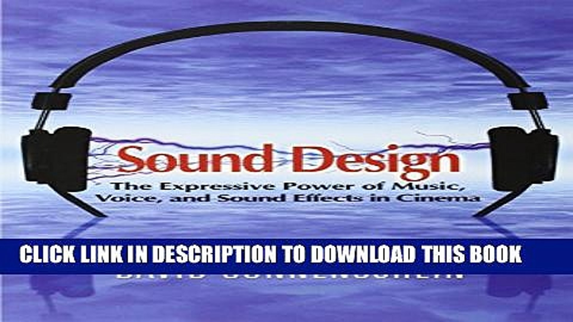 [PDF] Sound Design: The Expressive Power of Music, Voice and Sound Effects in Cinema Full Colection