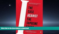 READ ONLINE The Case Against the Supreme Court FREE BOOK ONLINE