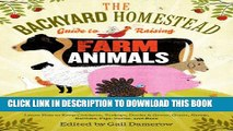 [PDF] The Backyard Homestead Guide to Raising Farm Animals: Choose the Best Breeds for Small-Space