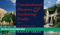 Big Deals  Constitutional Illusions and Anchoring Truths: The Touchstone of the Natural Law  Full