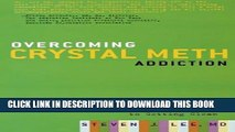 [PDF] Overcoming Crystal Meth Addiction: An Essential Guide to Getting Clean Full Collection
