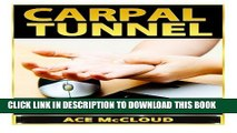[PDF] Carpal Tunnel: How To Treat Carpal Tunnel Syndrome- How To Prevent Carpal Tunnel Syndrome