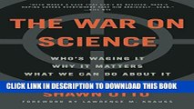 [PDF] The War on Science: Who s Waging It, Why It Matters, What We Can Do About It Popular Colection