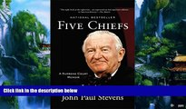 Big Deals  Five Chiefs: A Supreme Court Memoir  Full Ebooks Most Wanted