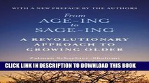 [PDF] From Age-Ing to Sage-Ing: A Revolutionary Approach to Growing Older Full Colection
